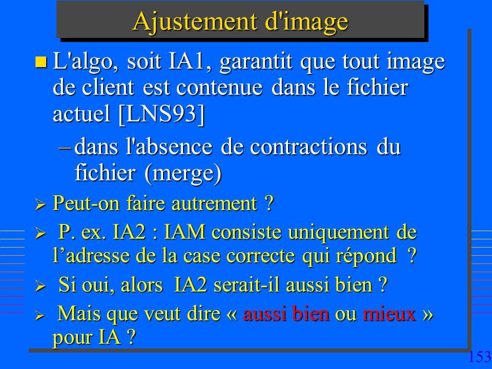 Ajustement d image L algo, soit IA1, garantit que tout image de client est contenue dans le fichier actuel [LNS93]